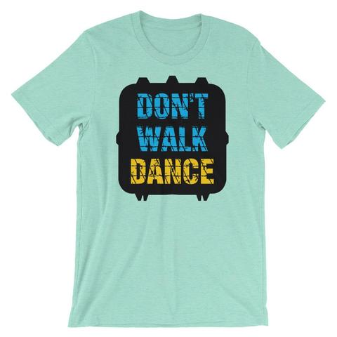 Don't Walk Dance T-Shirt